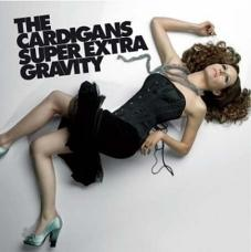 The Cardigans / Super Extra Gravity